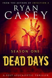 bargain ebooks Dead Days: Season One SciFi Horror by Ryan Casey