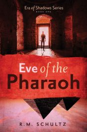 amazon bargain ebooks Eve of the Pharaoh Young Adult/Teen Historical Fiction by R.M. Schultz