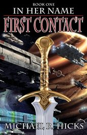 bargain ebooks First Contact (In Her Name, Book 1) Science Fiction by Michael R. Hicks