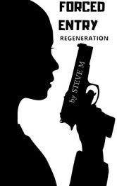 bargain ebooks Forced Entry 6: REGENERATION Thriller by Steve M