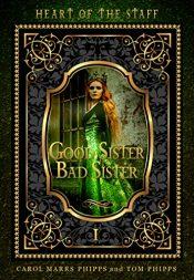 bargain ebooks Good Sister, Bad Sister Fantasy Adventure by Carol Marrs Phipps & Tom Phipps