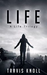 bargain ebooks Life: A Life Trilogy SciFi Thriller by Travis Knoll