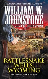 bargain ebooks Rattlesnake Wells Historical Western Action by William W. Johnstone & J.A. Johnstone