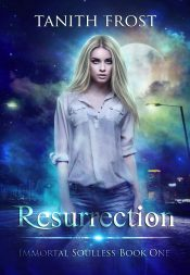 amazon bargain ebooks Resurrection (Immortal Soulless Book One)  Urban Fantasy by Tanith Frost
