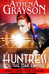 bargain ebooks Huntress of the Star Empire: Part One - The Chase Science Fiction by Athena Grayson