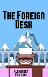 amazon bargain ebooks The Foreign Desk Historical Fiction by Alexander Clifford