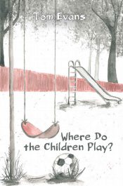 bargain ebooks Where Do The Children Play Young Adult/Teen Coming of Age by Tom Evans