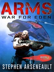 amazon bargain ebooks ARMS War for Eden Science Fiction by Stephen Arseneault