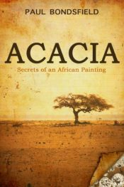 bargain ebooks Acacia: Secrets of an African Painting Historical Fiction by Paul Bondsfield