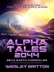 amazon bargain ebooks Alpha Tales 2044 Science Fiction by Wesley Britton