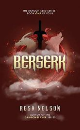 bargain ebooks Berserk: The Dragon Seed Series, Book One of Four Fantasy by Resa Nelson