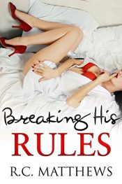amazon bargain ebooks Breaking His Rules Erotic Romance by R.C. Matthews