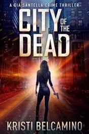 amazon bargain ebooks City of the Dead Action Adventure Thriller by Kristi Belcamino