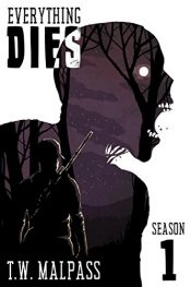 amazon bargain ebooks Everything Dies Post-Apocalyptic Horror by T.W. Malpass & Michael Buxton