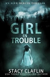 amazon bargain ebooks Girl in Trouble Thriller by Stacy Claflin