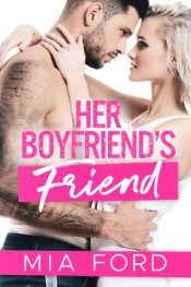 bargain ebooks Her Boyfriend's Friend Contemporary Romance by Mia Ford