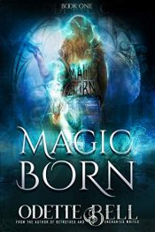 amazon bargain ebooks Magic Born Book One Fantasy by Odette C. Bell