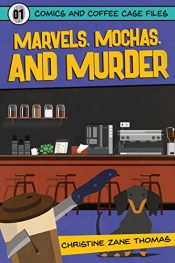 amazon bargain ebooks Marvels, Mochas, and Murder YA/Teen by Christine Zane Thomas & William Tyler Davis