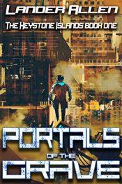 bargain ebooks The Keystone Islands: Portals of the Grave SciFi Thriller by Lander Allen