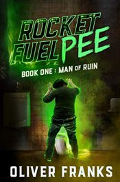 amazon bargain ebooks Rocket Fuel Pee: Man of Ruin Comedy Horror by Oliver Franks