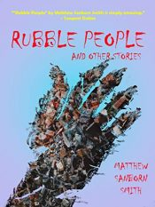bargain ebooks Rubble People: and Other Stories Science Fiction Anthology by Matthew Sanborn Smith
