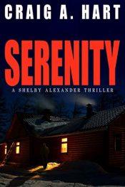 amazon bargain ebooks Serenity (The Shelby Alexander Thriller Series Book 1) Action Adventure Thriller by Craig A. Hart