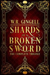 amazon bargain ebooks Shards of a Broken Sword Fantasy by W.R. Gingell