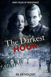 bargain ebooks The Darkest Hour: WWII Tales of Resistance Historical Fiction by Multiple Authors