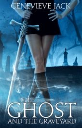 amazon bargain ebooks The Ghost and The Graveyard Fantasy by Genevieve Jack