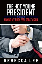 bargain ebooks The Hot Young President Erotic Romance by Rebecca Lee