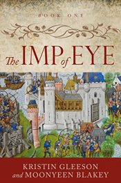 bargain ebooks The Imp of Eye Historical Fiction by Kristin Gleeson & Moonyeen Blakely