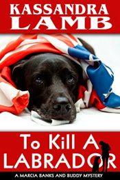 bargain ebooks To Kill A Labrador Cozy Mystery by Kassandra Lamb