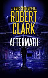 amazon bargain ebooks Aftermath: A James Stone Novella Action Adventure Thriller by Robert Clark