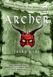 amazon bargain ebooks Archer: Modern-day, Medieval-alternate-world Ya/Teen Historical Fiction by Jacky Gray