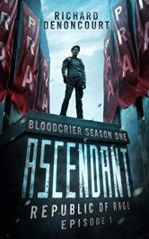 bargain ebooks Ascendant: Republic of Rage: Episode 1 Science Fiction by Richard Denoncourt
