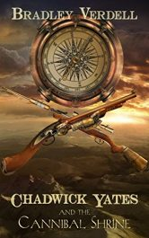 bargain ebooks Chadwick Yates and the Cannibal Shrine Historical Fantasy Adventure by Bradley Verdell