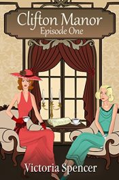 amazon bargain ebooks Clifton Manor - Episode One Historical Fiction by Victoria Spencer