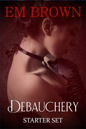 amazon bargain ebooks Debauchery: Starter Set Erotic Romance by Em Brown