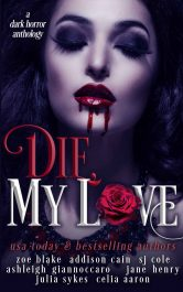 bargain ebooks Die, My Love Horror Anthology by Multiple Authors