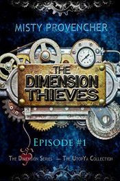 bargain ebooks Dimension Thieves Steampunk Science Fiction by Misty Provencher