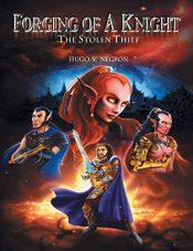bargain ebooks Forging of a Knight: The Stolen Thief Fantasy by Hugo V. Negron