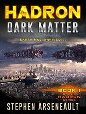 amazon bargain ebooks HADRON Dark Matter Science Fiction by Stephen Arseneault