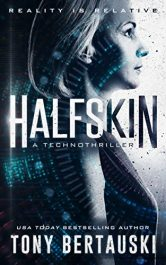 amazon bargain ebooks Halfskin Scifi Techno-Thriller by Tony Bertauski