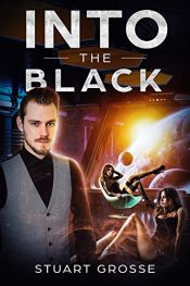 amazon bargain ebooks Into the Black: Book XVIII: Entanglements Military Space Fleet SciFi by Stuart Grosse