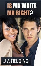 bargain ebooks Is Mr White Mr Right? Erotic Romance by J A Fielding