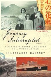 amazon bargain ebooks Journey Interrupted:  A Family Without a Country in a World at War Historical Fiction by Hildegarde Mahoney