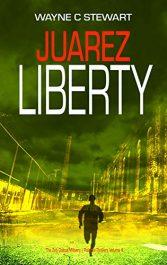 bargain ebooks Juarez Liberty Thriller by Wayne C Stewart