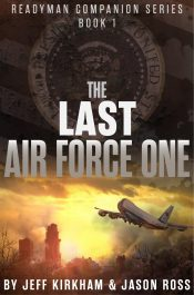 bargain ebooks The Last Air Force One Post-Apocalyptic Scifi Thriller by Jeff Kirkham & Jason Ross