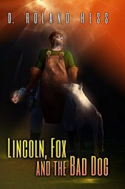 amazon bargain ebooks Lincoln, Fox and the Bad Dog Horror by D. Roland Hess