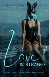 amazon bargain ebooks Love is Strange Erotic Romance by Multiple Authors